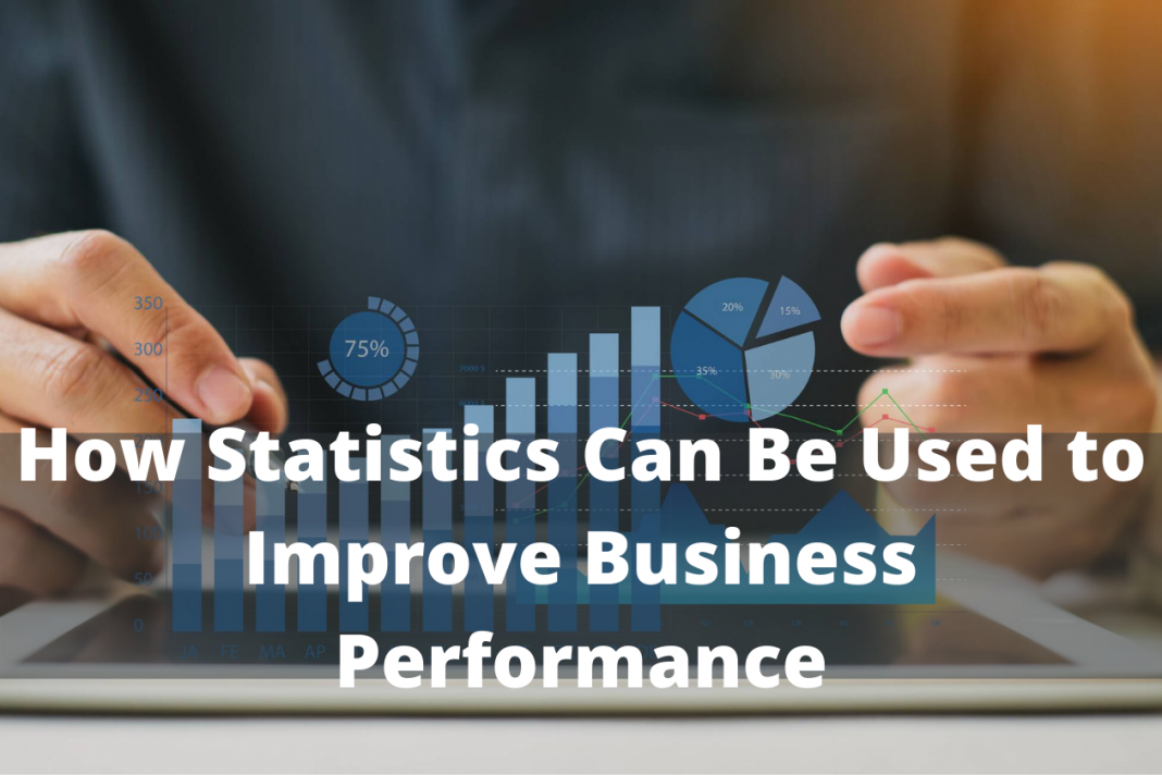 Statistics Can Be Used to Improve Business