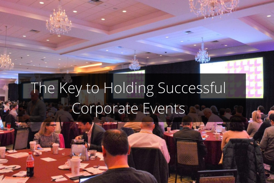 The Key to Holding Successful Corporate Events