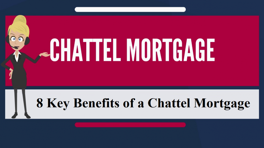 8 Key Benefits of a Chattel Mortgage