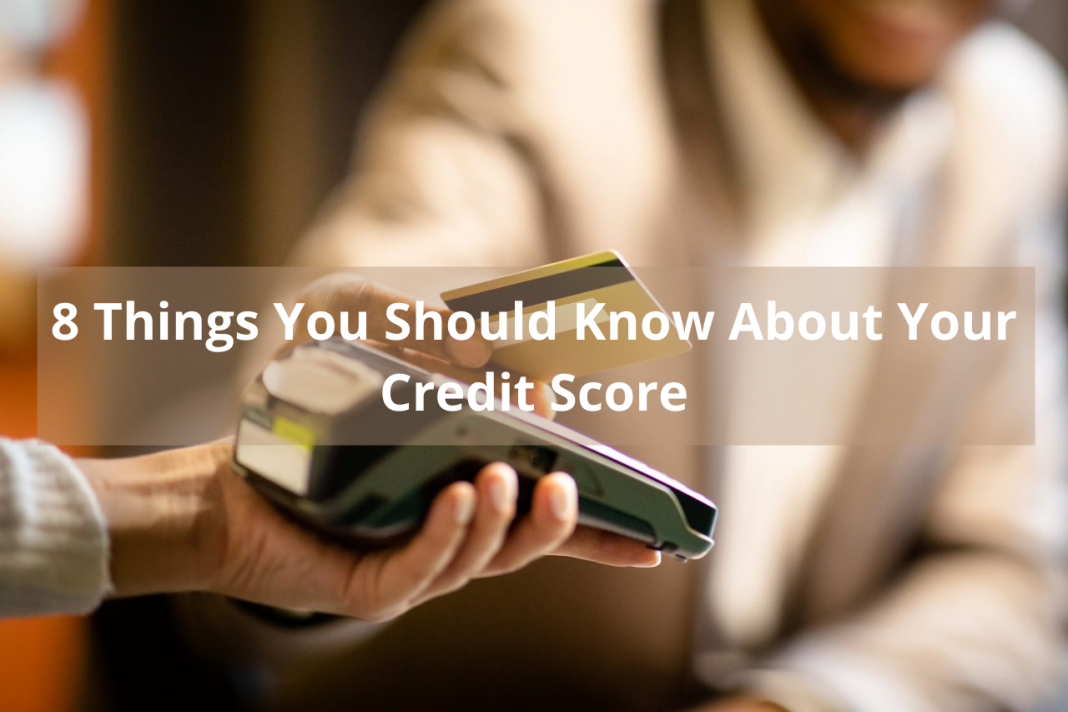 8 Things You Should Know About Your Credit Score