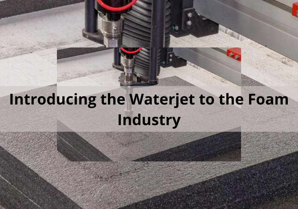 Introducing the Waterjet to the Foam Industry